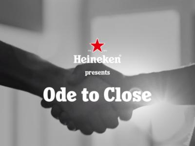 Heineken - Ode to Close
